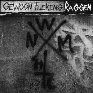 Gewoon Fucking Raggen – We Need More Hardcore