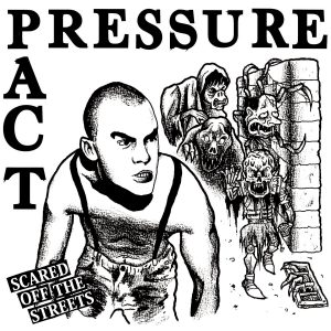Pressure Pact – Scared Off The Streets