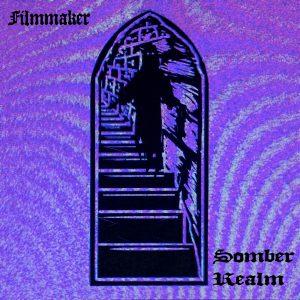 Filmmaker – Somber Realm