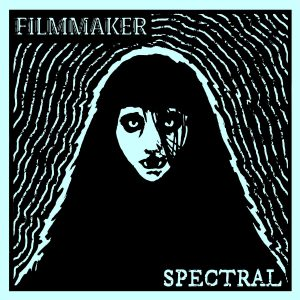 Filmmaker – Spectral