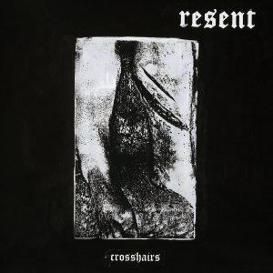Resent – Crosshairs