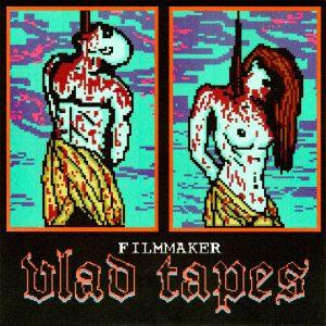 Filmmaker – Vlad Tapes