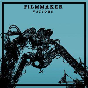 Filmmaker – Various Cassette + Vinyl Pre-Order